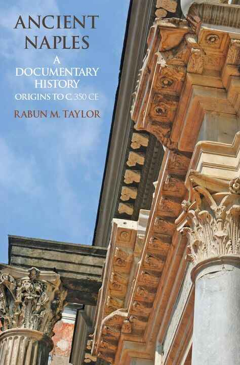 We're happy to announce the publication of Rabun M. Taylor's Ancient Naples: A Documentary History. Origins to c.350 CE....