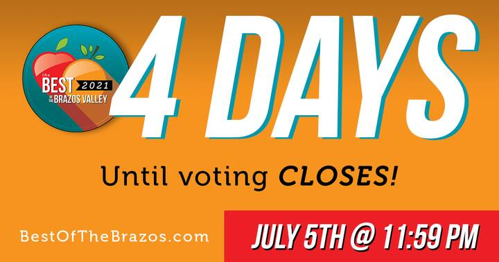 Only ( 4 ) days until voting CLOSES for The Best of the Brazos Valley 2021! Let your favorite local businesses know how ...