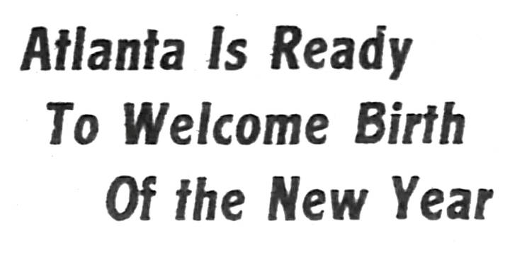 From the Atlanta Constitution on December 31, 1915:Atlanta will be in festive spirits as the throngs from the theaters p...