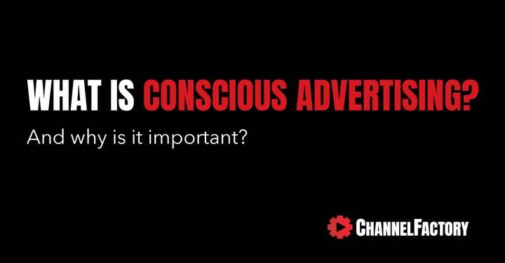 """Brands are starting to talk about conscious advertising. But what is it and do consumers care?""""What we hear from consume..."""