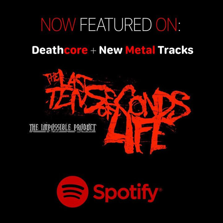 💀💀'The Impossible Product' Featured on @Spotify Deathcore + and New Metal Tracks Playlists now 💀💀 #TLTSOL
