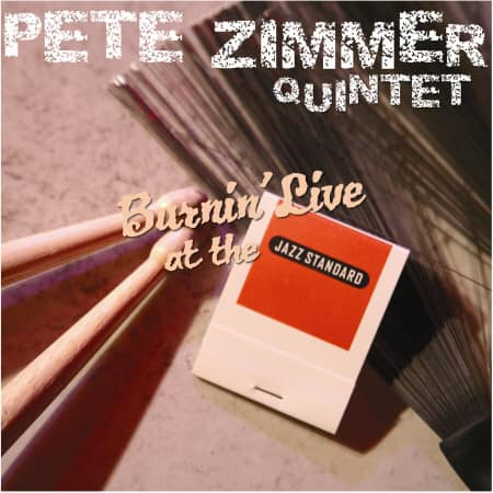 Celebrating 15th year anniversary of Pete Zimmer Quintet - Burnin' Live at the Jazz Standard (TIP1102) recorded February...
